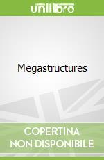Megastructures libro in lingua di Ian Graham