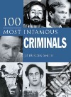 100 Most Infamous Criminals