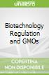 Biotechnology Regulation and GMOs