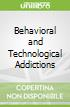 Behavioral and Technological Addictions