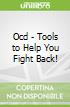 Ocd - Tools to Help You Fight Back!