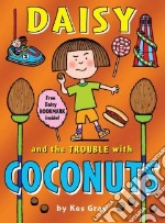 Daisy and the Trouble with Coconuts libro in lingua di Kes Gray