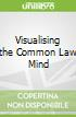 Visualising the Common Law Mind