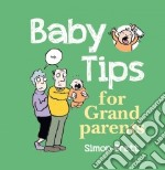 Baby Tips for Grandparents libro in lingua di Simon Brett