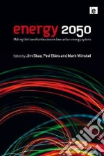 Energy 2050 libro in lingua di Skea Jim (EDT), Ekins Paul (EDT), Winskel Mark (EDT)