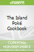 The Island Poké Cookbook