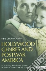 Hollywood Genres In Postwar America libro in lingua di Chopra-Gant Mike