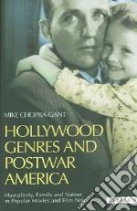 Hollywood Genres In Postwar America libro in lingua di Chopra-Gant Mike