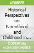 Historical Perspectives on Parenthood and Childhood in Ireland