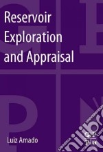 Reservoir Exploration and Appraisal libro in lingua di Amado Luiz