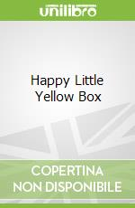 Happy Little Yellow Box libro in lingua di David Carter