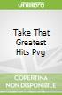 Take That Greatest Hits Pvg libro str