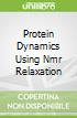 Protein Dynamics Using Nmr Relaxation