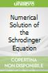 Numerical Solution of the Schrodinger Equation