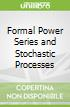 Formal Power Series and Stochastic Processes