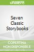 Seven Classic Storybooks