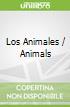 Los Animales / Animals
