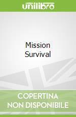 Mission Survival libro in lingua di Bear Grylls