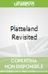 Platteland Revisited
