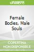 Female Bodies, Male Souls