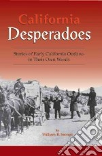 California Desperadoes libro in lingua di Secrest William B.