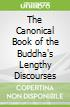 The Canonical Book of the Buddha's Lengthy Discourses