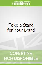 Take a Stand for Your Brand libro in lingua di Williams Tim