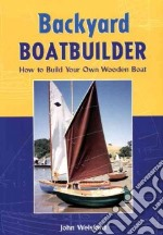 Backyard Boatbuilder libro in lingua di Welsford John