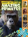 Monkeys, Apes, and Other Amazing Primates