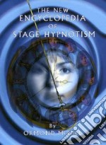 The New Encyclopedia of Stage Hypnotism libro in lingua di McGill Ormond