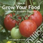 Grow Your Food libro in lingua di Jon Clift