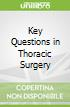 Key Questions in Thoracic Surgery