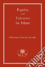Equity And Fairness In Islam libro in lingua di Kamali Mohammad Hashim