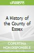 A History of the County of Essex