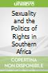 Sexuality and the Politics of Rights in Southern Africa