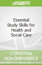 Essential Study Skills for Health and Social Care libro in lingua di Marjorie Lloyd