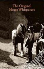 The Original Horse Whisperers libro in lingua di Lyon Russell