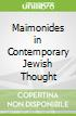 Maimonides in Contemporary Jewish Thought