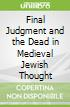 Final Judgment and the Dead in Medieval Jewish Thought