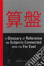A Glossary of Reference on Subjects Connected With the Far East libro in lingua di Giles Herbert A.
