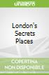 London's Secrets Places