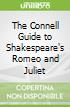 The Connell Guide to Shakespeare's Romeo and Juliet