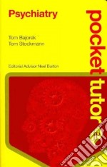 Psychiatry libro in lingua di Bajorek Tomasz, Stockmann Thomas