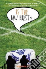Is the Baw Burst? libro in lingua di Iain Hyslop