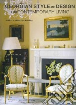 Georgian Style and Design For Contemporary Living libro in lingua di Spencer-Churchill Henrietta