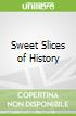 Sweet Slices of History