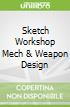 Sketch Workshop Mech & Weapon Design