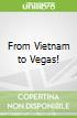 From Vietnam to Vegas!
