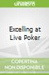 Excelling at Live Poker