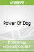 Power Of Dog